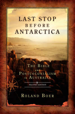 Last Stop Before Antarctica: The Bible and Postcolonialism in Australia, Second Edition