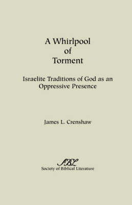 A Whirlpool of Torment: Israelite Traditions of God as an Oppressive Presence