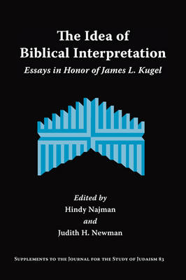 The Idea of Biblical Interpretation: Essays in Honor of James L. Kugel
