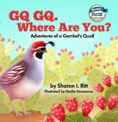 GQ GQ. Where are You?: Adventures of a Gambel's Quail