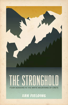 Stronghold: Four Seasons in the White Mountains of Crete