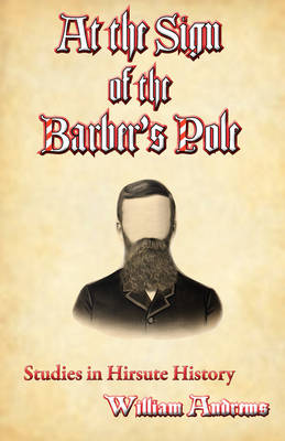 At the Sign of the Barber's Pole: A Study in Hirsute History