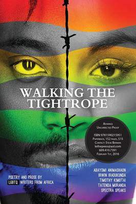 Walking a Tightrope: Poetry and Prose by Lgbtq Writers from Africa
