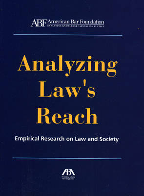 Analyzing Law's Reach: Empirical Research on Law and Society