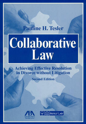 Collaborative Law: Achieving Effective Resolution Without Litigation