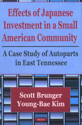 Effects of Japanese Investment in a Small American Community: A Case Study of Autoparts in East Tennessee