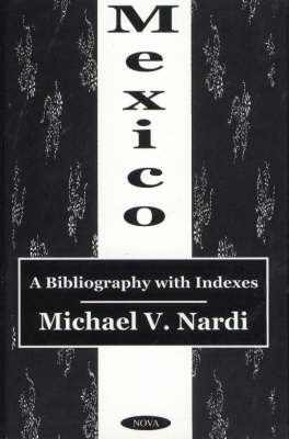 Mexico: A Bibliography with Indexes