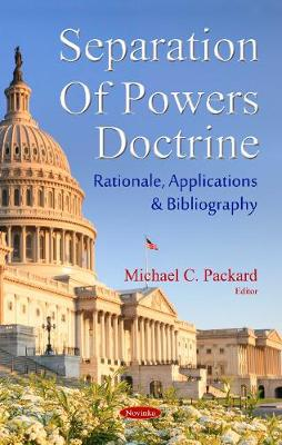 Separation of Powers Doctrine: Rationale, Applications & Bibliography