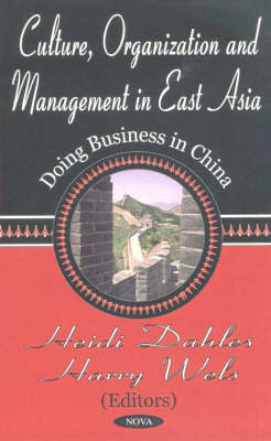 Culture, Organization & Management in East Asia: Doing Business in China