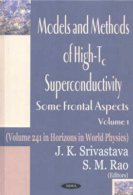 Models and Methods of High-TC Superconductivity: Some Frontal Aspects: v. 1