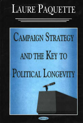 Campaign Strategy & the Key to Political Longevity