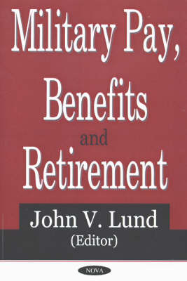 Military Pay, Benefits and Retirement