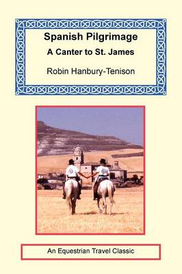 Spanish Pilgrimage - A Canter to Saint James