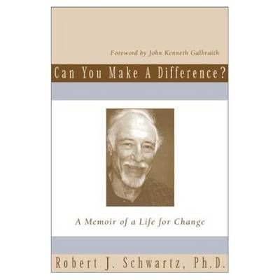Can You Make a Difference: A Memoir of a Life for Change