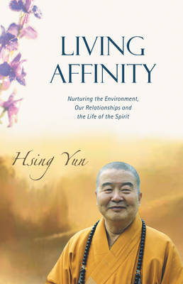 Living Affinity: Nurturing the Environment Our Relationships and the Life of the Spirit