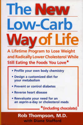 The New Low-Carb Way of Life: A Lifetime Program to Lose Weight and Radically Lower Cholesterol While Still Eating the Foods You Love, Including Chocolate