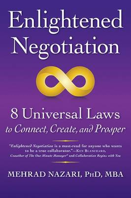 Enlightened Negotiationac: 8 Universal Laws to Connect, Create, and Prosper