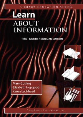 Learn About Information First North American Edition (Library Education Series)