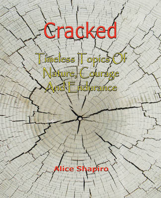 Cracked - Timeless Topics Of Nature, Courage And Endurance