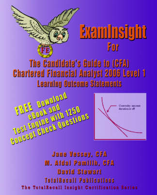 ExamInsight For CFA 2006 Level I Certification: The Candidates Guide to Chartered Financial Analyst Learning Outcome Statements (With Download Exam)