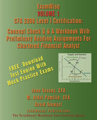 Examwise(r) Volume 1 CFA 2008 Level I Certification with Preliminary Reading Assignments for Chartered Financial Analyst (with Download Software)
