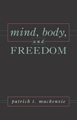 Mind, Body, And Freedom