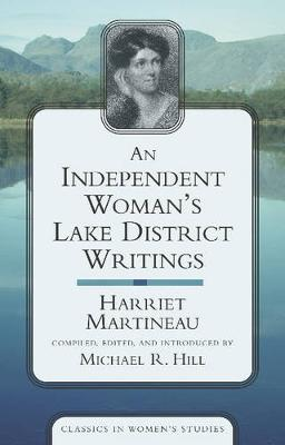 Independent Woman's Lake District Writings, An