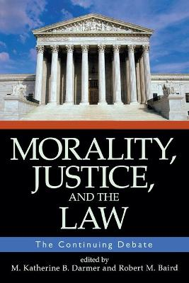 Morality, Justice, And The Law