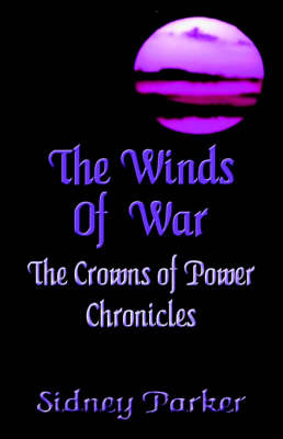 Winds of War: Book Two of the Crowns of Power Chronicles