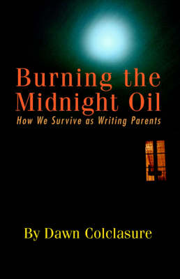 Burning the Midnight Oil: How We Survive as Writing Parents