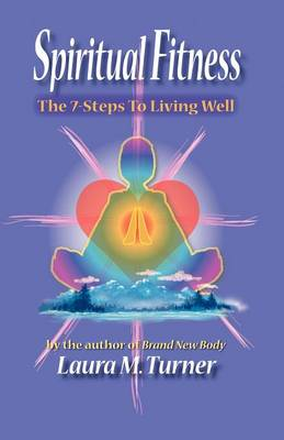Spiritual Fitness: The 7-Steps to Living Well