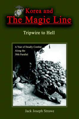Korea and the Magic Line: Tripwire to Hell