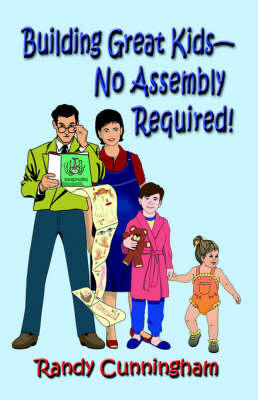 Building Great Kids-No Assembly Required!