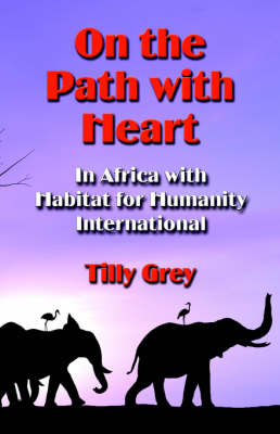 On the Path with Heart: In Africa with Habitat for Humanity International