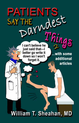 Patients Say The Darndest Things #2