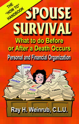 Spouse Survival: What to Do Before or After a Death Occurs - Personal and Financial Organization