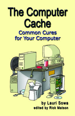 The Computer Cache: Common Cures for Your Computer