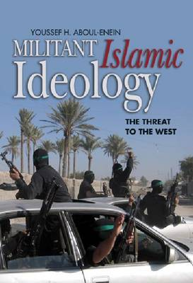 Militant Islamist Ideology: The Threat to the West