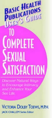 User's Guide to Complete Sexual Satisfaction