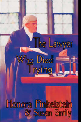 The Lawyer Who Died Trying