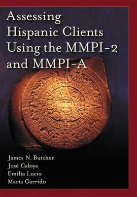 Assessing Hispanic Clients Using the MMPI-2 and MMPI-A