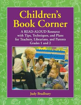 Children's Book Corner: A Read-Aloud Resource with Tips, Techniques, and Plans for Teachers, Librarians, and Parents Grades 1 and 2