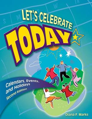 Lets Celebrate Today: Calendars, Events, and Holidays