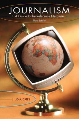 Journalism: A Guide to the Reference Literature, 3rd Edition