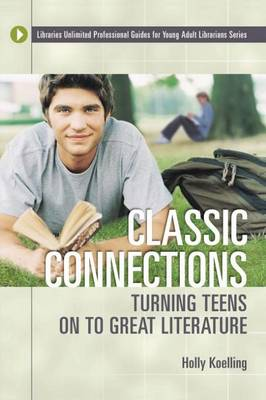 Classic Connections: Turning Teens on to Great Literature