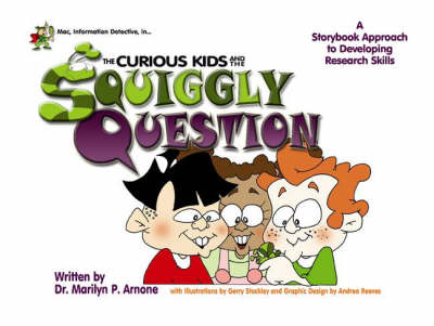 MAC, Information Detective in, the Curious Kids and the Squiggly Question: A Storybook Approach to Developing Research Skills