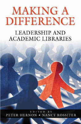 Making a Difference: Leadership and Academic Libraries