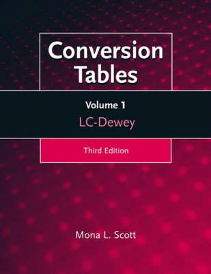 Conversion Tables: Volume One, LC-Dewey, 3rd Edition