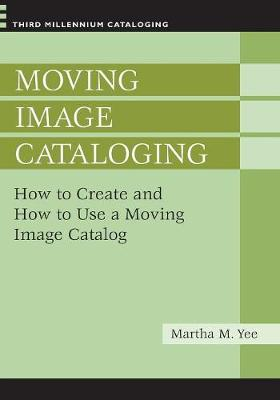 Moving Image Cataloging: How to Create and How to Use a Moving Image Catalog