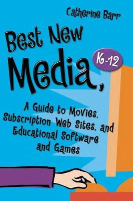 Best New Media, K-12: A Guide to Movies, Subscription Web Sites, and Educational Software and Games
